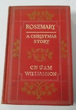 ROSEMARY, A CHRISTMAS STORY by C.N. & A.M. Williamson, Illustrated. & Dec. Cover
