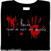 Relax, This Is Not My Blood, horror t shirt, funny tee