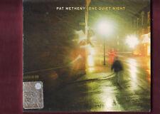 PAT METHENY -ONE QUIET NIGHT CD  NUOVO SIGILLATO