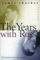 The Years with Ross (Perennial Classics) - Paperback By Thurber, James - GOOD