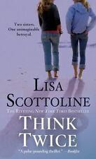 Think Twice (Rosato & Associates) by Scottoline, Lisa