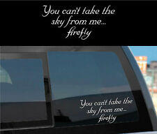 """FIREFLY SERENITY Vinyl Decal Sticker Sky Quote  """"You can't take..."""" -cheap gift!"""