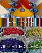 """""""VERY GOOD"""" Le Clerc, Julie, Made in Morocco: A Journey of Exotic Tastes and Pla"""