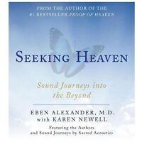 Seeking Heaven : Sound Journeys into the Beyond by Eben, III Alexander (2013,...
