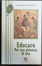"""GUGLIELMO BORGHETTI """"EDUCARE. PER UNA PIENEZZA DI VITA"""" 2015"""