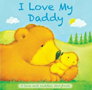 Baby Board Book - I Love My Daddy: A Love and Cuddles Stor... by Igloo Books Ltd