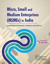 Micro, Small and Medium Enterprises (MSMEs) in India: Institutional Framework,