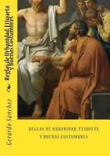 Reglas de Urbanidad, Etiqueta y Buenas Costumbres by Jose de la Torre and...