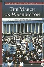The March on Washington: Uniting Against Racism (Snapshots in History)