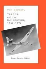 The C.I.A. and the U-2 Program, 1954-1974 (Top Secret (New Century)): By Thom...