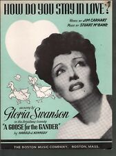 How Do You Stay In Love 1944 Gloria Swanson A Goose For the Gander Sheet Music