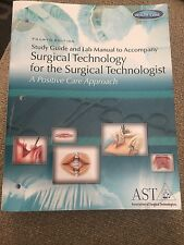 Study Guide and Lab Manual for Surgical Technology for the Surgical...