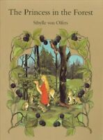 Princess in the Forest, Hardcover by Olfers, Sibylle Von, Brand New, Free shi...