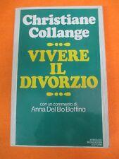 book libro Christiane Collange VIVERE IL DIVORZIO Ed. Mondadori 1983 I° ED (L68)