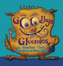 Goodbye Gloomies by Nancy Miller and Heather Tietz (2015, Hardcover, Large Type)