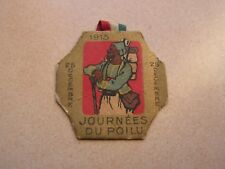 insigne de journee   journee de poilus   1915 ref 6000)