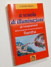 MELTON J. Gordon A SCUOLA DI ILLUMINAZIONE... RAMTHA, Macro Edizioni 1999