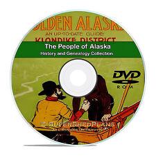 Alaska AK, People, Cities, Family Tree History and Genealogy 62 Books DVD CD V93