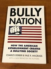 Bully Nation : How the American Establishment Creates a Bullying Society by Yale