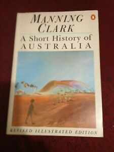 A Short History of Australia by Manning Clark -ILLUSTRATED EDIT(Paperback, 1986)
