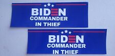 Biden Commander In THIEF Bumper Stickers, 2 Pack, 3x9in Made In USA