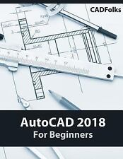 AutoCAD 2018 for Beginners by CADFolks (2017, Paperback)