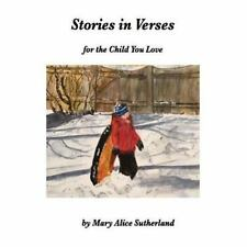 Stories in Verses : For the Child You Love by Mary Sutherland (2016, Paperback)