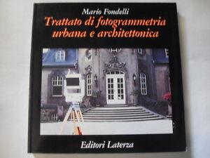 FONDELLI M.  TRATTATO DI FOTOGRAMMETRIA URBANA E ARCHITETTONICA  ED.LATERZA 1992