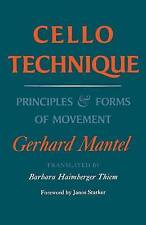 Cello Technique. Principles and Forms of Movement by Mantel, Gerhard (Paperback