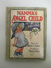 """Mamma's Angel Child in Toyland""1915 Marie Sadler / Signed by M.T.""Penny"" Ross!"