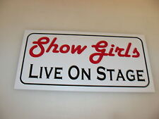 SHOW GIRLS LIVE ON STAGE Sign 4 Pool Hall Bar dance Strip club ManCave Stripper