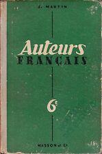 AUTEURS FRANCAIS. classe de 6 ème / J.MARTIN / édition MASSON et Cie  /  1954 .