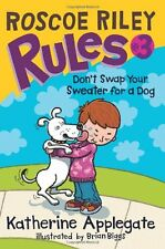 Roscoe Riley Rules #3: Dont Swap Your Sweater for a Dog by Katherine Applegate