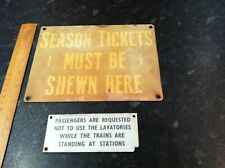 Vintage Train Carriage Toilet Sign,, and season tickets shewn here ,sign
