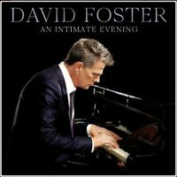 David Foster - An Intimate Evening (Live At The Orpheum Theatre, Los Angeles / 2