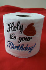 """"""" HOLY CRAP IT'S YOUR BIRTHDAY""""  EMBROIDERED TOILET PAPER GREAT GAG GIFT FOR ALL"""
