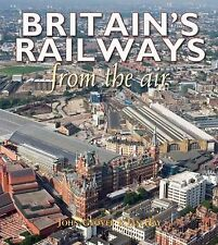 Britain's Railways From the Air, Hay, Ian | Hardcover Book | Acceptable | 978184