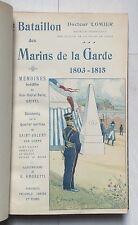 EO 1905 Dr Lomier LE BATAILLON DES MARINS DE LA GARDE 1803-1815 dédicacé