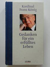 Kardinal Franz König Gedanken für ein erfülltes Leben Styria +