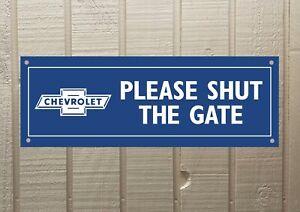 Chevrolet 300x100 Please Shut The Gate Petrol Oil Tin Man Cave Sign