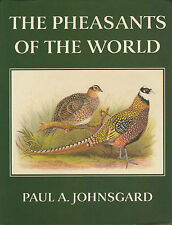 The Pheasants of the World by Paul A. Johnsgard (Hardback, 1986)