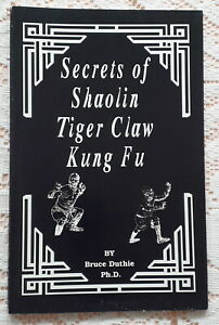 SECRETS OF SHAOLIN TIGER CLAW KUNG FU BY DUTHIE 1987 1ST ED.MARTIAL ARTS BOOK