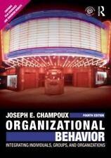 Organizational Behavior: Integrating Individuals, Groups, and Organizations (A..
