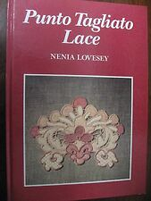 PUNTO TAGLIATO LACE By Nenia Lovesey Cutwork Needle Lace Venetian Embroidery etc