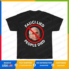 Fauci Lied People Died Unvaccinated T-Shirt S-5XL