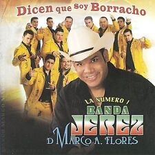 La Numero 1 Banda Jerez De Marco A. Flor : Me Dicen Que Soy Borracho CD