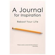 A Journal for Inspiration : Reboot Your Life by Catherine Allen, Rita Foley,...