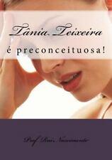 Os Livros Da Cavalaria: Tania Teixeira : E Preconceituosa by Rui Nascimento...