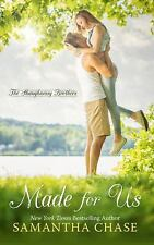The Shaughnessy Brothers: Made for Us by Samantha Chase (2016, Hardcover,...