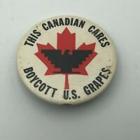 "Vtg Boycott U.S. Grapes This Canadian Cares 1-3/4"" Button Pinback 1970's Orig R3"